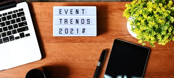 Trends of events to be held in 2021